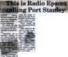 This is Radio Epsom calling Port Stanley